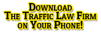 Download The Traffic Law Firm App to your phone today!